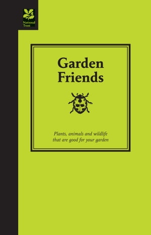 Garden Friends Plants,  animals and wildlife that are good for your garden
