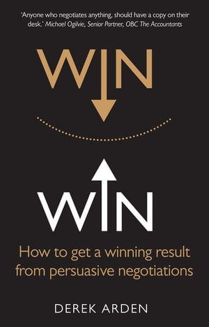 Win Win How to get a winning result from persuasive negotiations