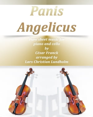Panis Angelicus Pure sheet music for piano and cello by Cesar Franck arranged by Lars Christian Lund