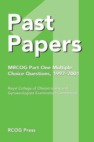 Past Papers MRCOG Part One Multiple Choice Questions 1997?2001