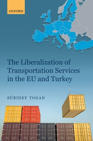 The Liberalization of Transportation Services in the EU and Turkey