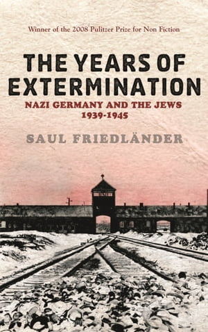 Nazi Germany And the Jews: The Years Of Extermination 1939-1945