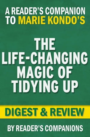 The Life-Changing Magic of Tidying Up by Marie Kondo | Digest & Review