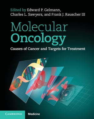 Molecular Oncology Causes of Cancer and Targets for Treatment