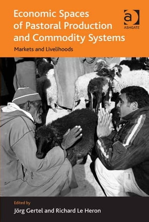 Economic Spaces of Pastoral Production and Commodity Systems Markets and Livelihoods