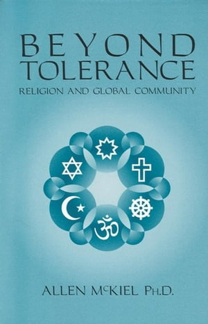 Beyond Tolerance: Religion and Global Community