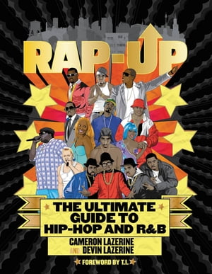 Rap-Up The Ultimate Guide to Hip-Hop and R&B