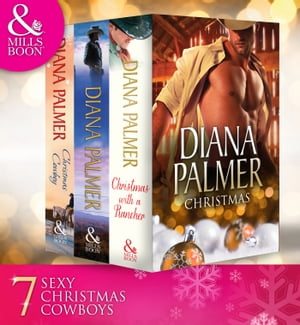 Diana Palmer Christmas Collection: The Rancher / Christmas Cowboy / A Man of Means / True Blue / Carrera's Bride / Will of Steel / Winter Roses (Mills