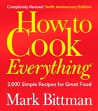 How to Cook Everything (Completely Revised 10th Anniversary Edition) Cover Image