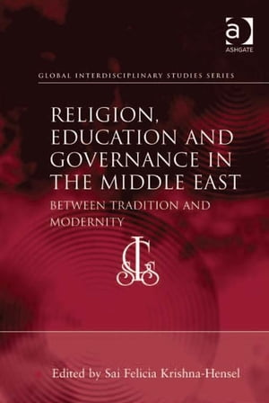Religion,  Education and Governance in the Middle East Between Tradition and Modernity