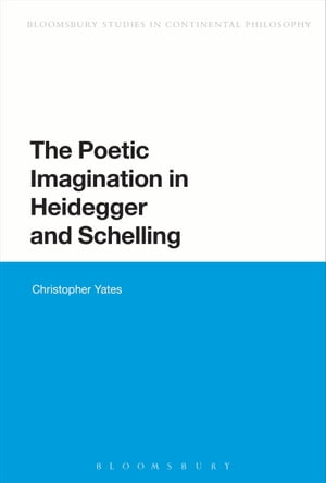 The Poetic Imagination in Heidegger and Schelling