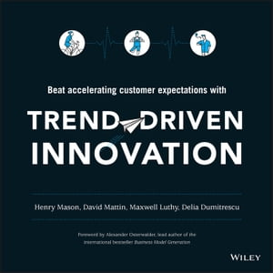 Trend-Driven Innovation Beat Accelerating Customer Expectations