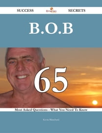 B.o.B 65 Success Secrets - 65 Most Asked Questions On B.o.B - What You Need To Know