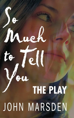 So Much to Tell You: The Play A performance version