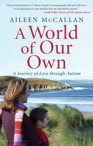 A World Of Our Own A Journey of Love through Autism