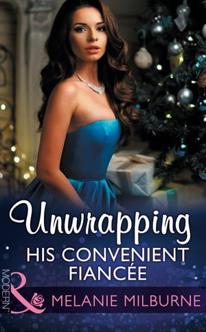 Unwrapping His Convenient Fiancée (Mills & Boon Modern)