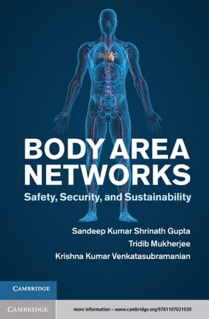 Body Area Networks Safety,  Security,  and Sustainability