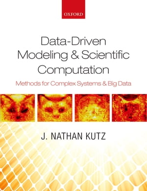 Data-Driven Modeling & Scientific Computation Methods for Complex Systems & Big Data