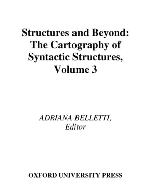 Structures and Beyond: The Cartography of Syntactic Structures,  Volume 3