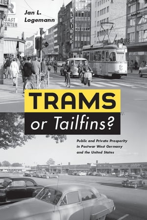 Trams or Tailfins? Public and Private Prosperity in Postwar West Germany and the United States