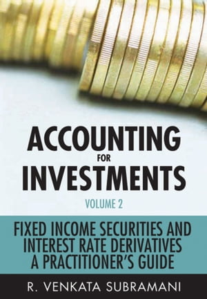 Accounting for Investments, Fixed Income Securities and Interest Rate Derivatives