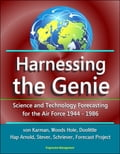 online magazine -  Harnessing the Genie: Science and Technology Forecasting for the Air Force - 1944-1986 - von Karman, Woods Hole, Doolittle, Hap Arnold, Stever, Schriever, Forecast Project