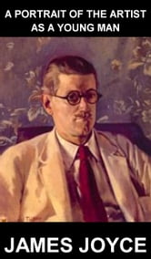 James Joyce - A Portrait of the Artist as a Young Man [mit Glossar in Deutsch]