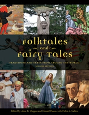 Folktales and Fairy Tales: Traditions and Texts from around the World,  2nd Edition [4 volumes] Traditions and Texts from around the World