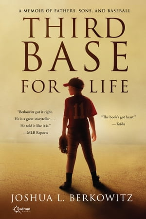 Third Base for Life A Memoir of Fathers,  Sons,  and Baseball