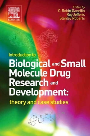 Introduction to Biological and Small Molecule Drug Research and Development theory and case studies