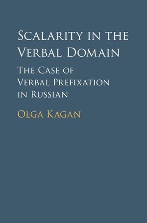 Scalarity in the Verbal Domain The Case of Verbal Prefixation in Russian
