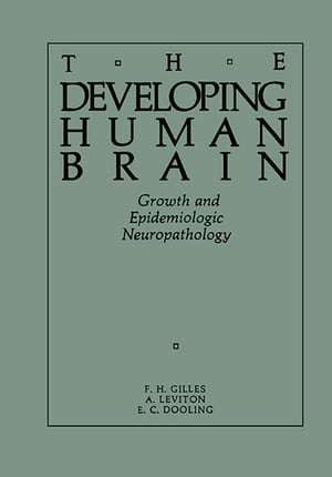 The Developing Human Brain Growth and Epidemiologic Neuropathology