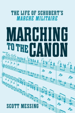 "Marching to the Canon The Life of Schubert's ""Marche militaire"""