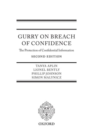Gurry on Breach of Confidence The Protection of Confidential Information