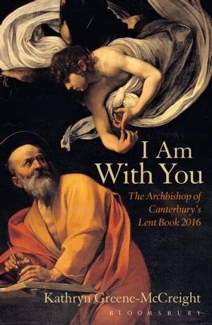 I Am With You The Archbishop of Canterburys Lent Book 2016