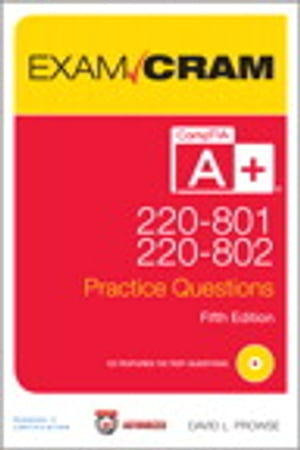 CompTIA A+ 220-801 and 220-802 Practice Questions Exam Cram