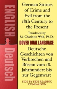 German Stories of Crime and Evil from the 18th Century to the Present / Deutsche Geschichten von Verbrechen und Bösem vom 18. Jahrhundert bis zur Gegenwart