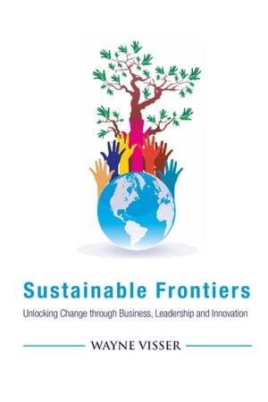 Sustainable Frontiers Unlocking Change through Business,  Leadership and Innovation