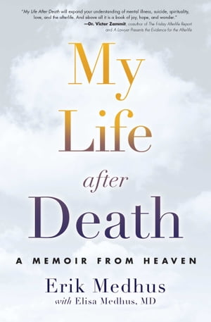 My Life After Death A Memoir from Heaven