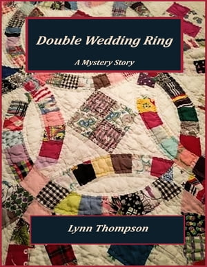 Double Wedding Ring - A Mystery Story