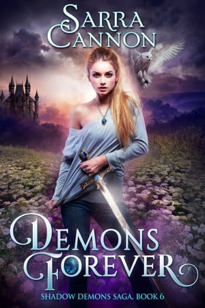 Demons Forever (The Shadow Demons Saga,  #6)