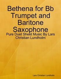 Bethena for Bb Trumpet and Baritone Saxophone - Pure Duet Sheet Music By Lars Christian Lundholm