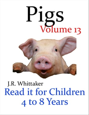 Pigs (Read it book for Children 4 to 8 years)