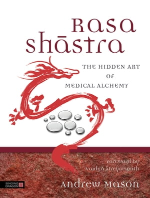 Rasa Shastra The Hidden Art of Medical Alchemy