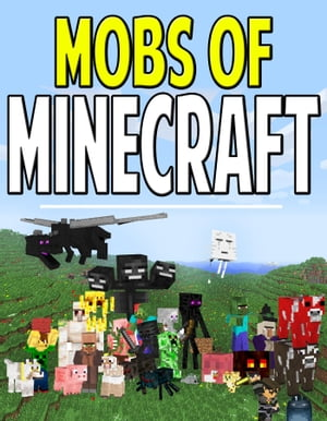 Mobs of Minecraft A Minecraft Tale