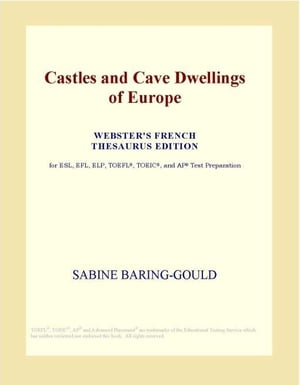 Castles and Cave Dwellings of Europe (Webster's French Thesaurus Edition)