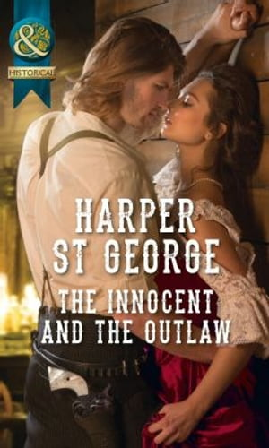 The Innocent And The Outlaw (Mills & Boon Historical) (Outlaws of the Wild West,  Book 1)
