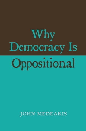 Why Democracy Is Oppositional