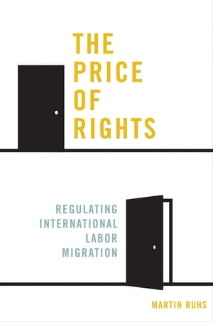 The Price of Rights Regulating International Labor Migration