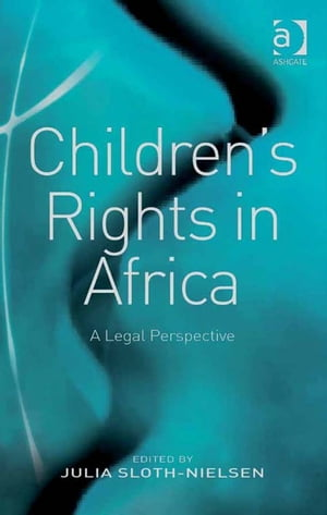Children's Rights in Africa A Legal Perspective